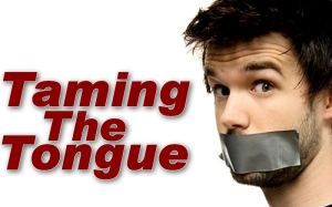 tame the tongue