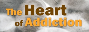 Addiction-Series-The-Heart-of-Addiction